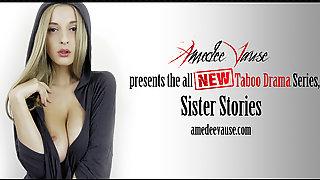 Sister Stories Ep.1 - Sleeping Together - Amedee Vause